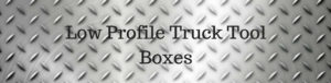 low profile crossover truck tool boxes